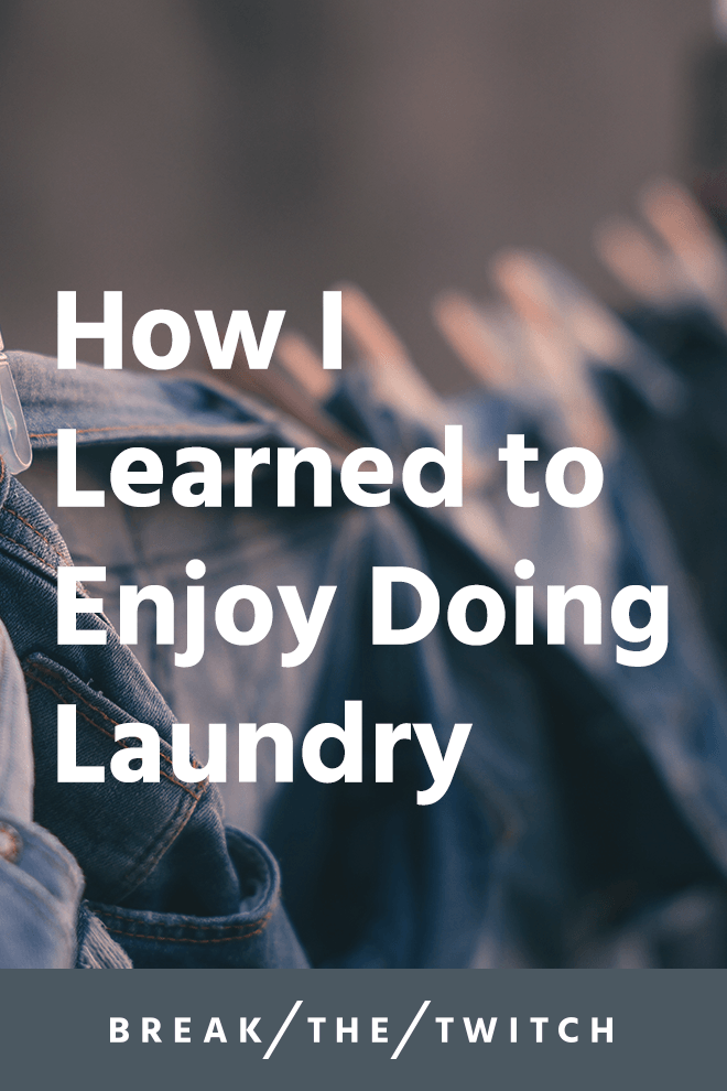 How I Learned To Enjoy Doing Laundry // One of the most profound results of minimizing has been a major attitude shift towards the previously mundane. // breakthetwitch.com